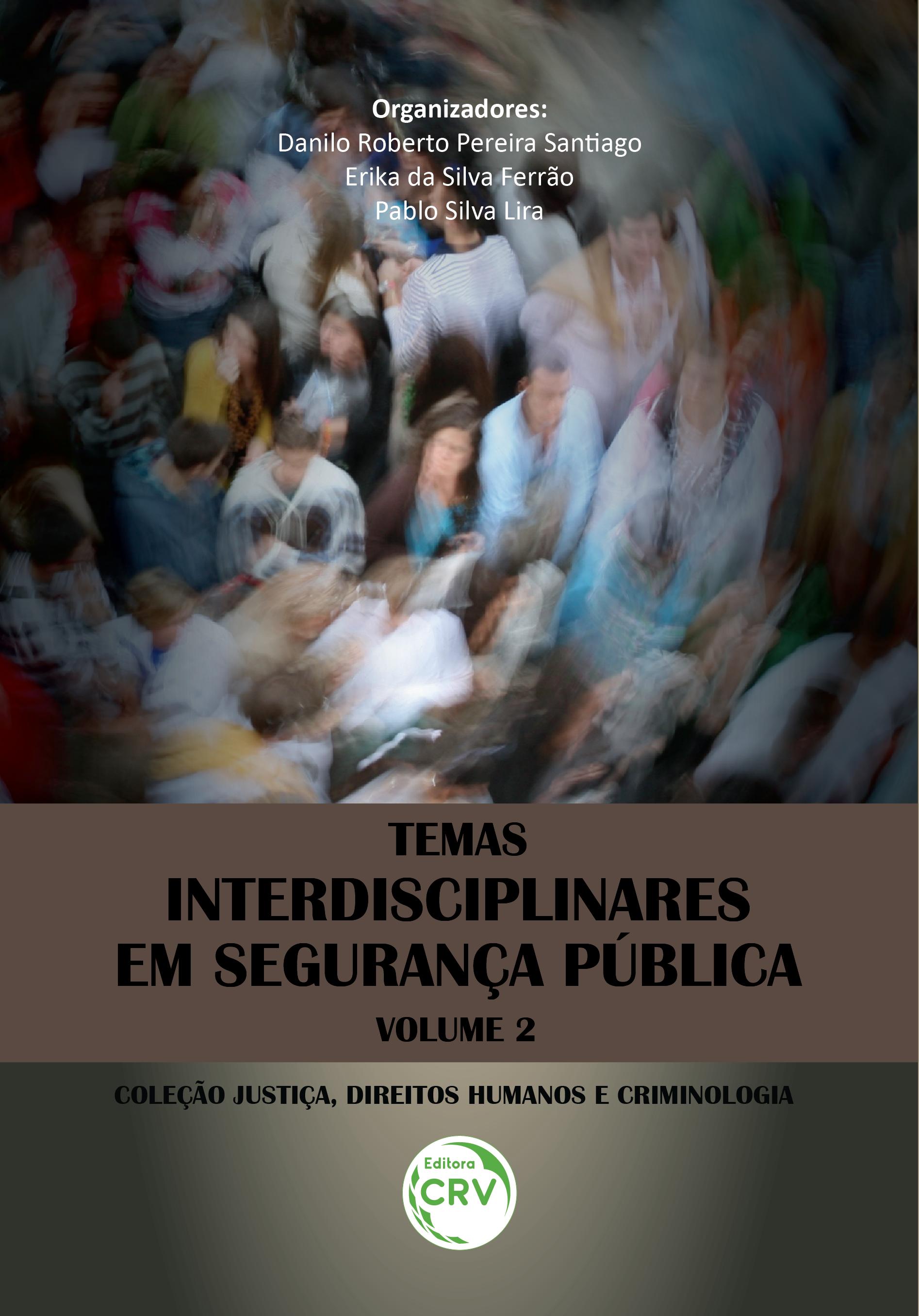Capa do livro: TEMAS INTERDISCIPLINARES EM SEGURANÇA PÚBLICA <br>Coleção Justiça, Direitos Humanos e Criminologia Volume 2