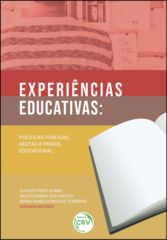 Capa do livro: EXPERIÊNCIAS EDUCATIVAS:<br>políticas públicas, gestão e práxis educacional