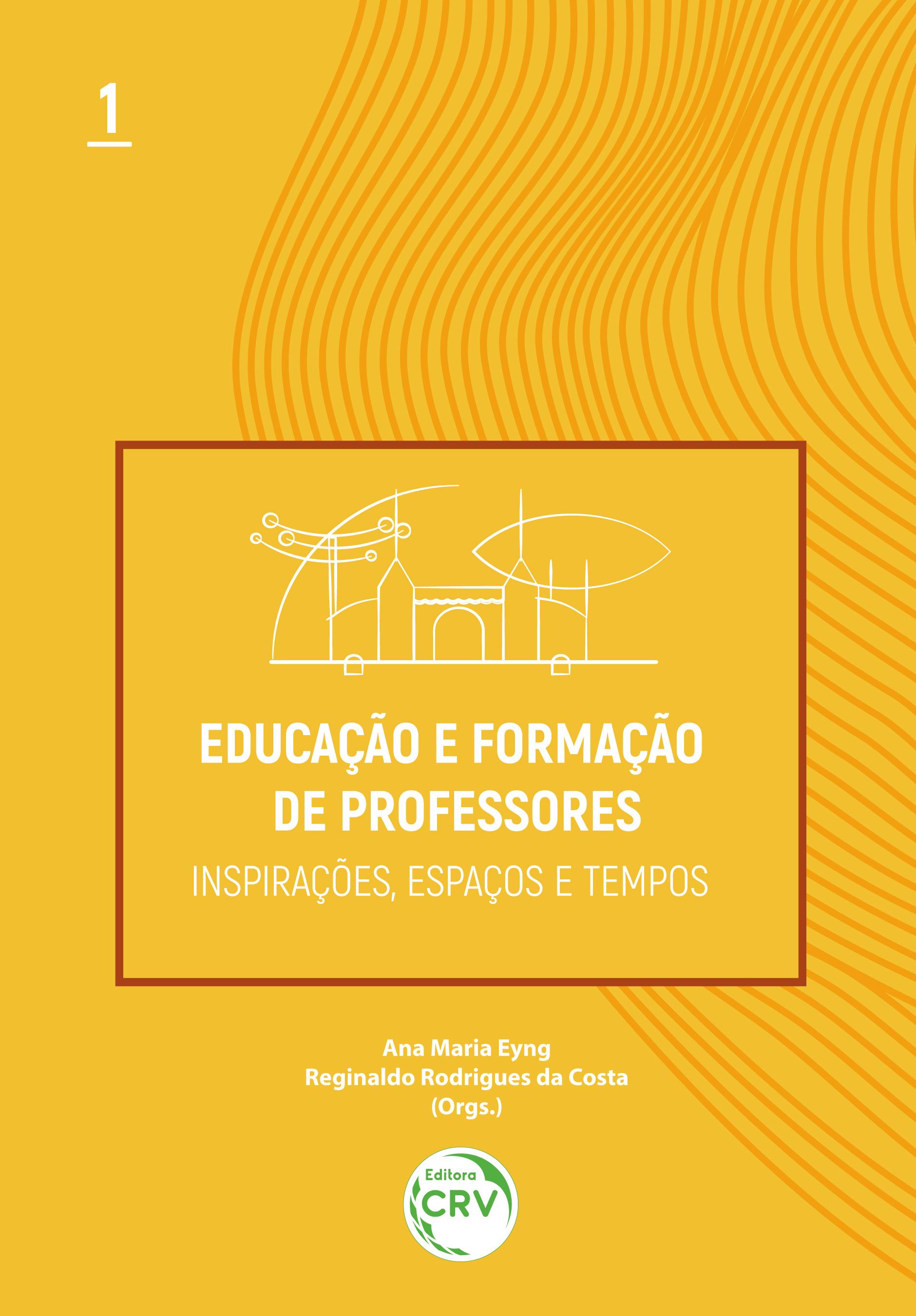 Capa do livro: EDUCAÇÃO E FORMAÇÃO DE PROFESSORES:<br> inspirações, espaços e tempos<br>Volume 1