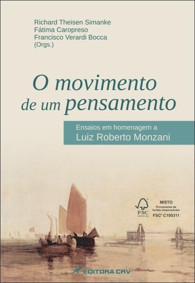 Capa do livro: O MOVIMENTO DE UM PENSAMENTO:<br>ensaios em homenagem a Luiz Roberto Monzani