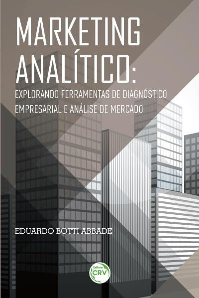 Capa do livro: MARKETING ANALÍTICO:<br>explorando ferramentas de diagnóstico empresarial e análise de mercado