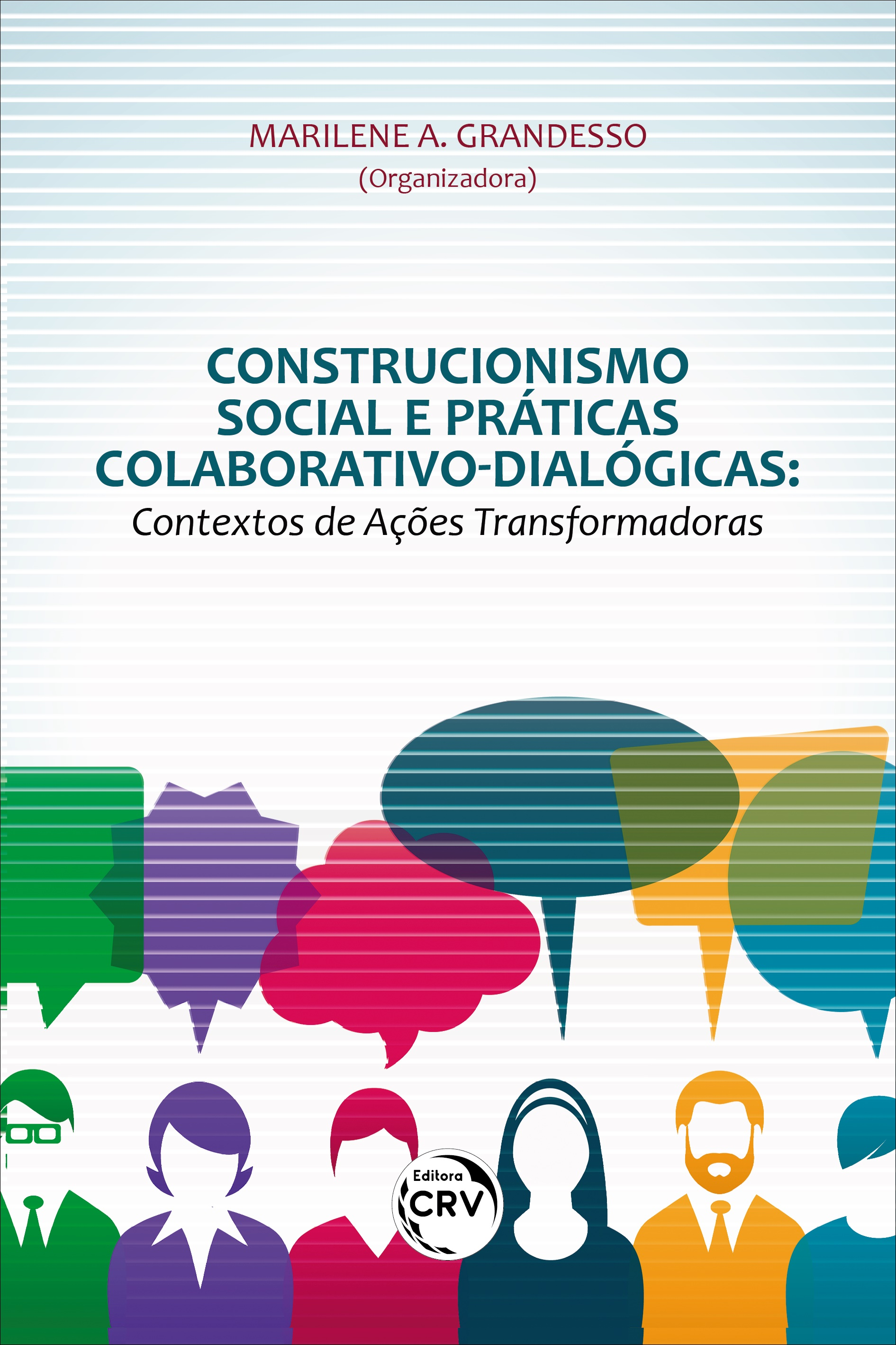 Capa do livro: CONSTRUCIONISMO SOCIAL E PRÁTICAS COLABORATIVO-DIALÓGICAS: <br> contextos de ações transformadoras