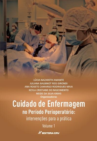 Capa do livro: CUIDADO DE ENFERMAGEM NO PERÍODO PERIOPERATÓRIO:<br>intervenções para a prática<br>Volume 1