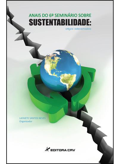 Capa do livro: ANAIS DO 6º SEMINÁRIO SOBRE SUSTENTABILIDADE:<br>artigos selecionados