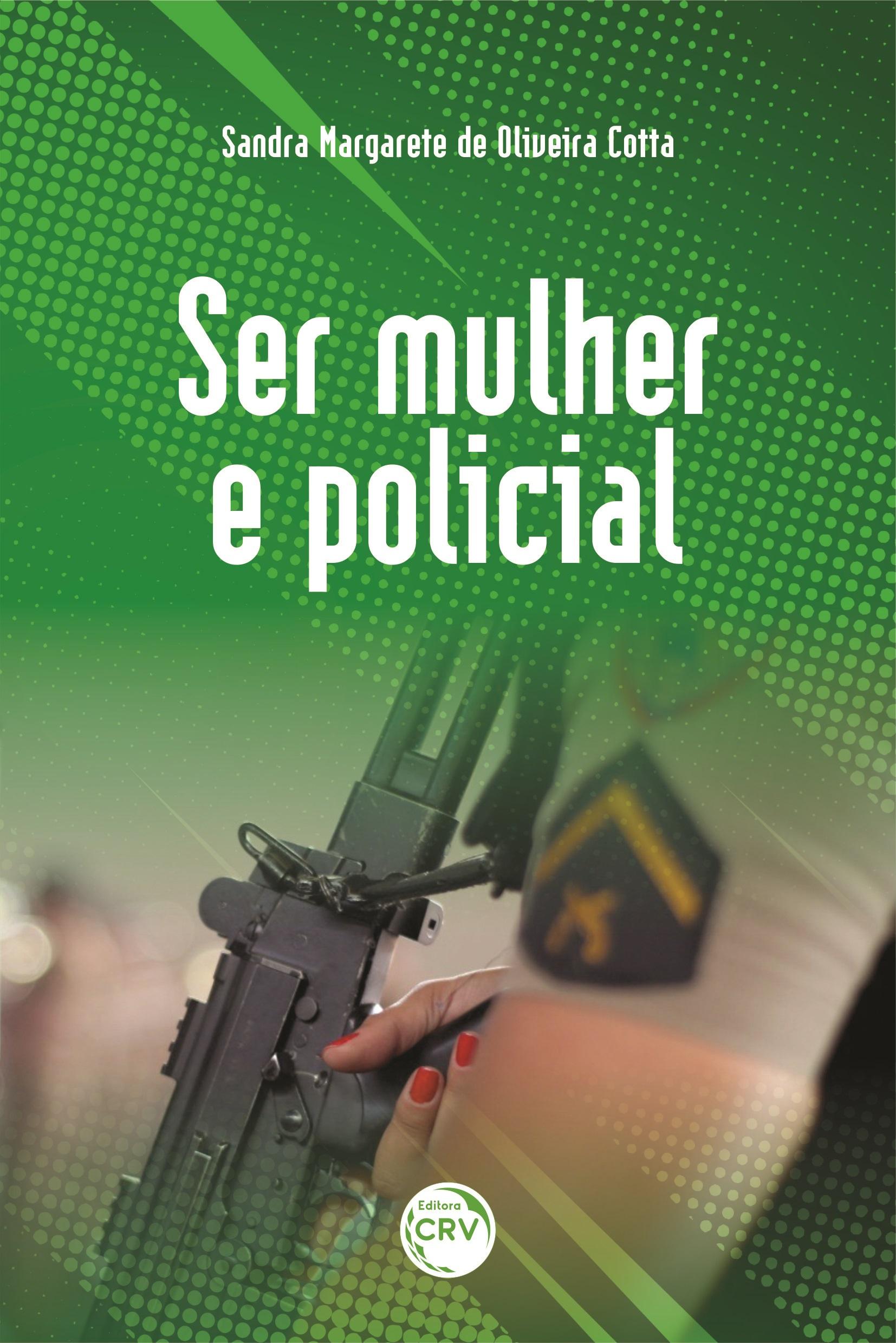 Capa do livro: SER MULHER E POLICIAL