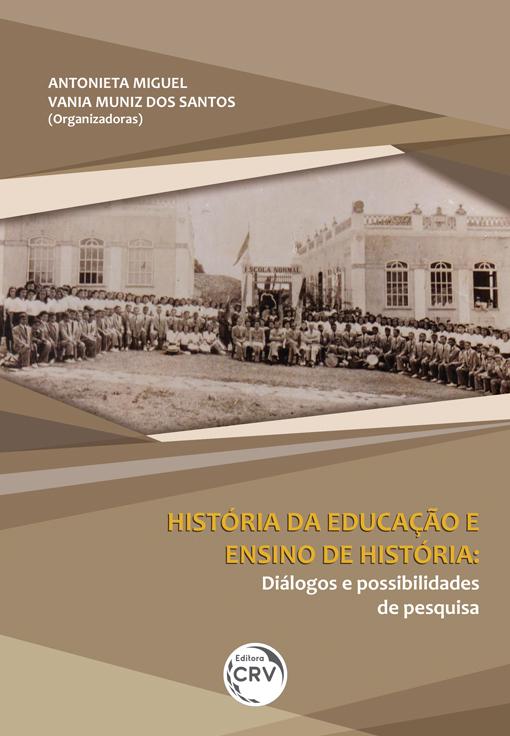 Capa do livro: HISTÓRIA DA EDUCAÇÃO E ENSINO DE HISTÓRIA:<br>diálogos e possibilidades de pesquisa