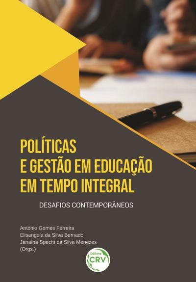 Capa do livro: POLÍTICAS E GESTÃO EM EDUCAÇÃO EM TEMPO INTEGRAL:<br> desafios contemporâneos