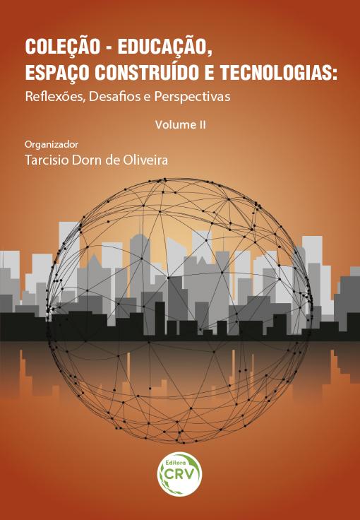Capa do livro: EDUCAÇÃO, ESPAÇO CONSTRUÍDO E TECNOLOGIAS:<br> reflexões, desaf os e perspectivas – Volume II
