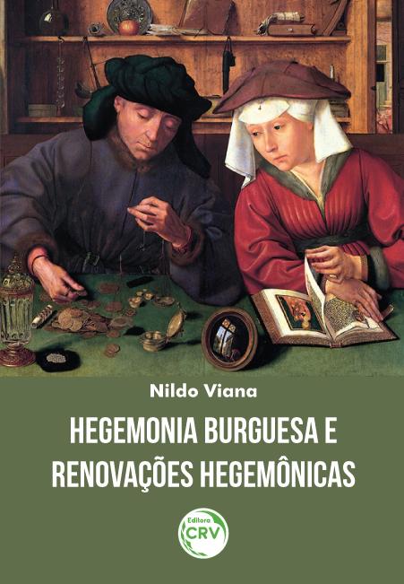 Capa do livro: HEGEMONIA BURGUESA E RENOVAÇÕES HEGEMÔNICAS