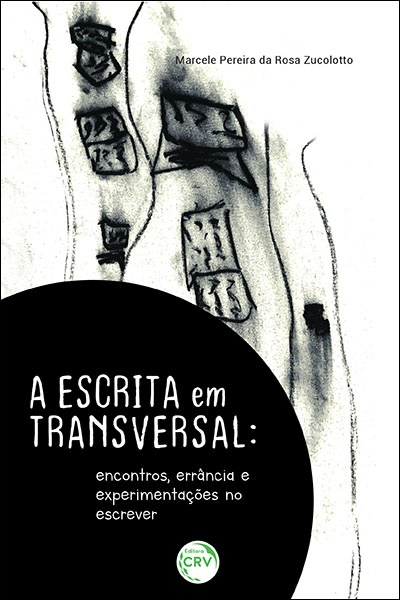 Capa do livro: A ESCRITA EM TRANSVERSAL: <br>encontros, errância e experimentações no escrever