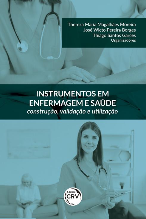 Capa do livro: INSTRUMENTOS EM ENFERMAGEM E SAÚDE: <br> construção, validação e utilização