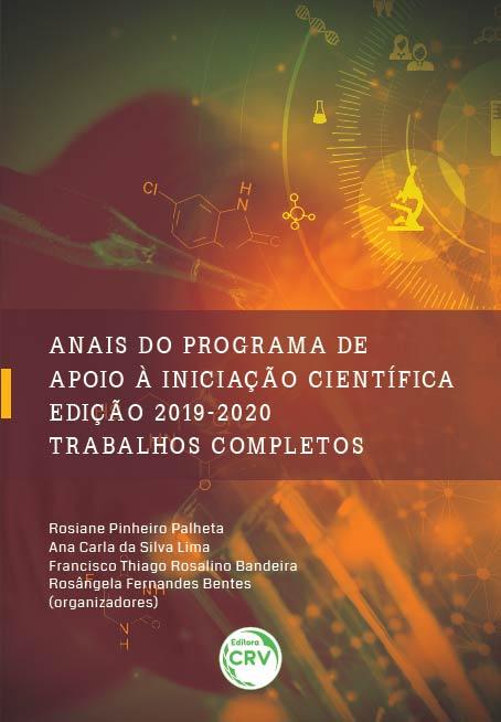 Capa do livro: ANAIS DO PROGRAMA DE APOIO À INICIAÇÃO CIENTÍFICA – EDIÇÃO 2019-2020: <br>trabalhos completos