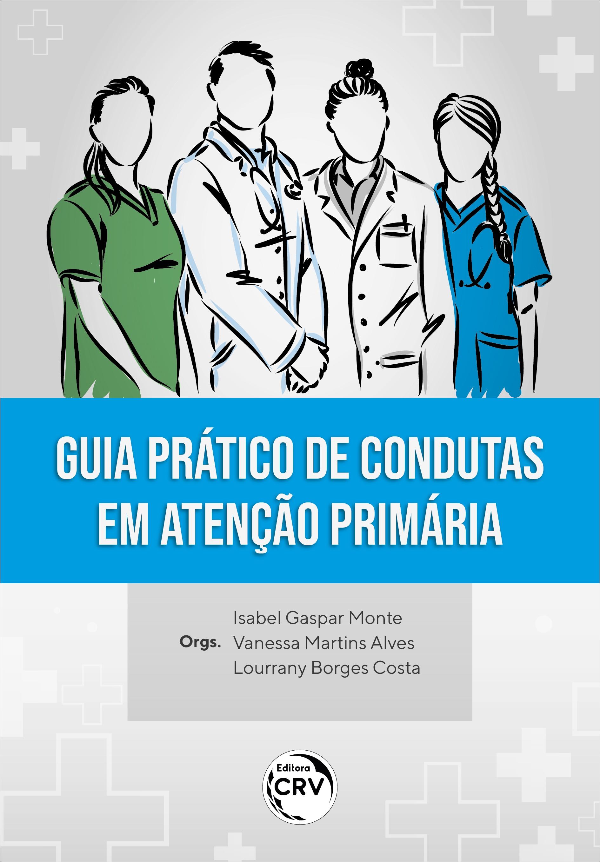 Capa do livro: GUIA PRÁTICO DE CONDUTAS EM ATENÇÃO PRIMÁRIA