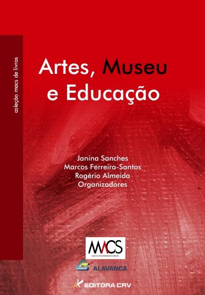 Capa do livro: ARTES, MUSEU E EDUCAÇÃO
