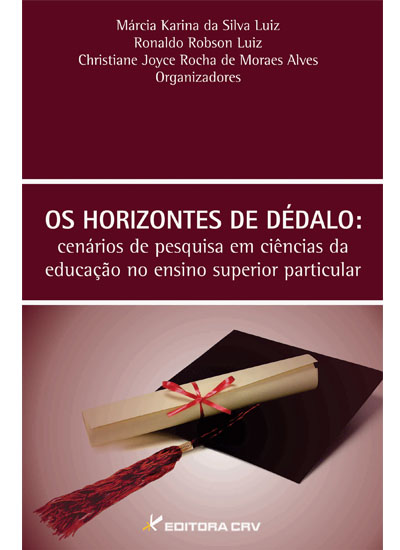 Capa do livro: OS HORIZONTES DE DÉDALO:<br>cenários de pesquisa em ciências da educação no ensino superior particular
