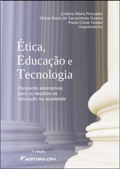 Capa do livro: ÉTICA, EDUCAÇÃO E TECNOLOGIA:<br>pensando alternativas para os desafios da educação na atualidade