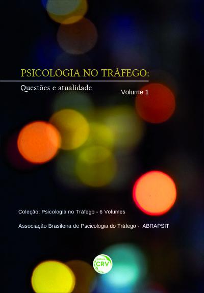 Capa do livro: PSICOLOGIA NO TRÁFEGO:<br>questões e atualidade <br>Volume 1<br>Coleção: Psicologia no Tráfego<br>6 Volumes