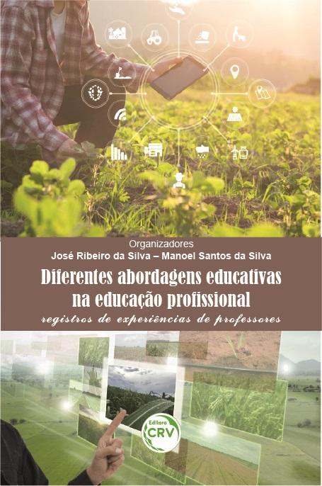 Capa do livro: DIFERENTES ABORDAGENS EDUCATIVAS NA EDUCAÇÃO PROFISSIONAL: <BR>registros de experiências de professores