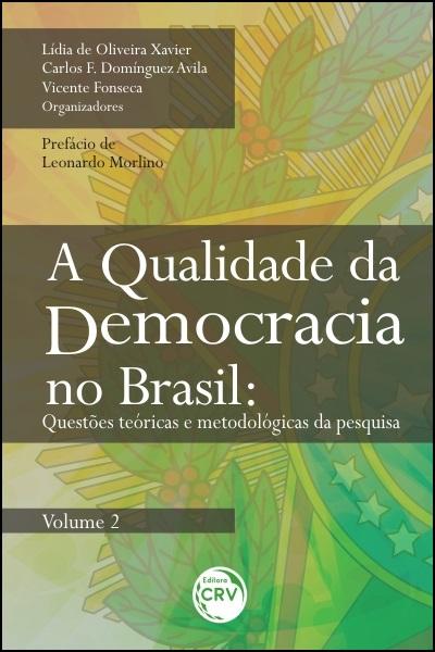 Capa do livro: A QUALIDADE DA DEMOCRACIA NO BRASIL:<br> questões teóricas e metodológicas da pesquisa - <BR>VOLUME 2
