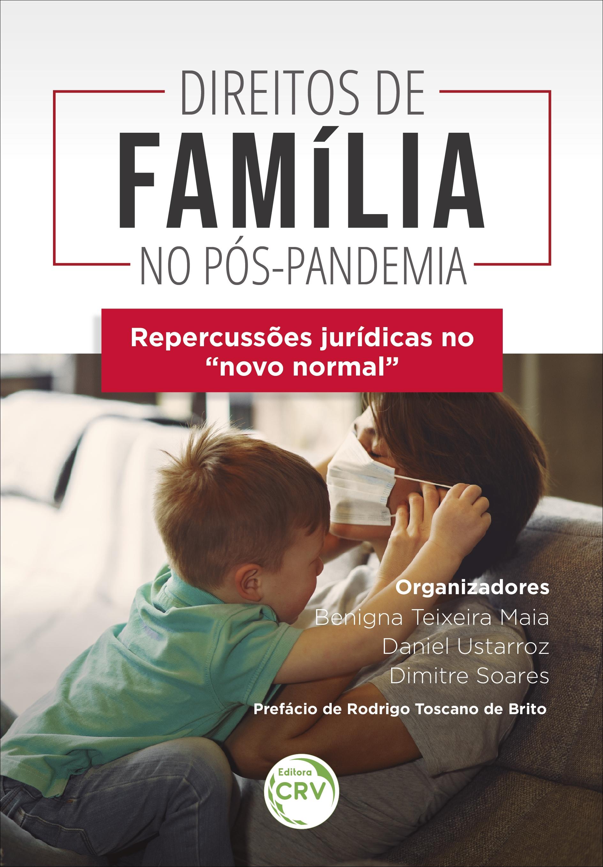 """Capa do livro: DIREITOS DE FAMÍLIA NO PÓS-PANDEMIA – REPERCUSSÕES JURÍDICAS NO """"NOVO NORMAL"""""""