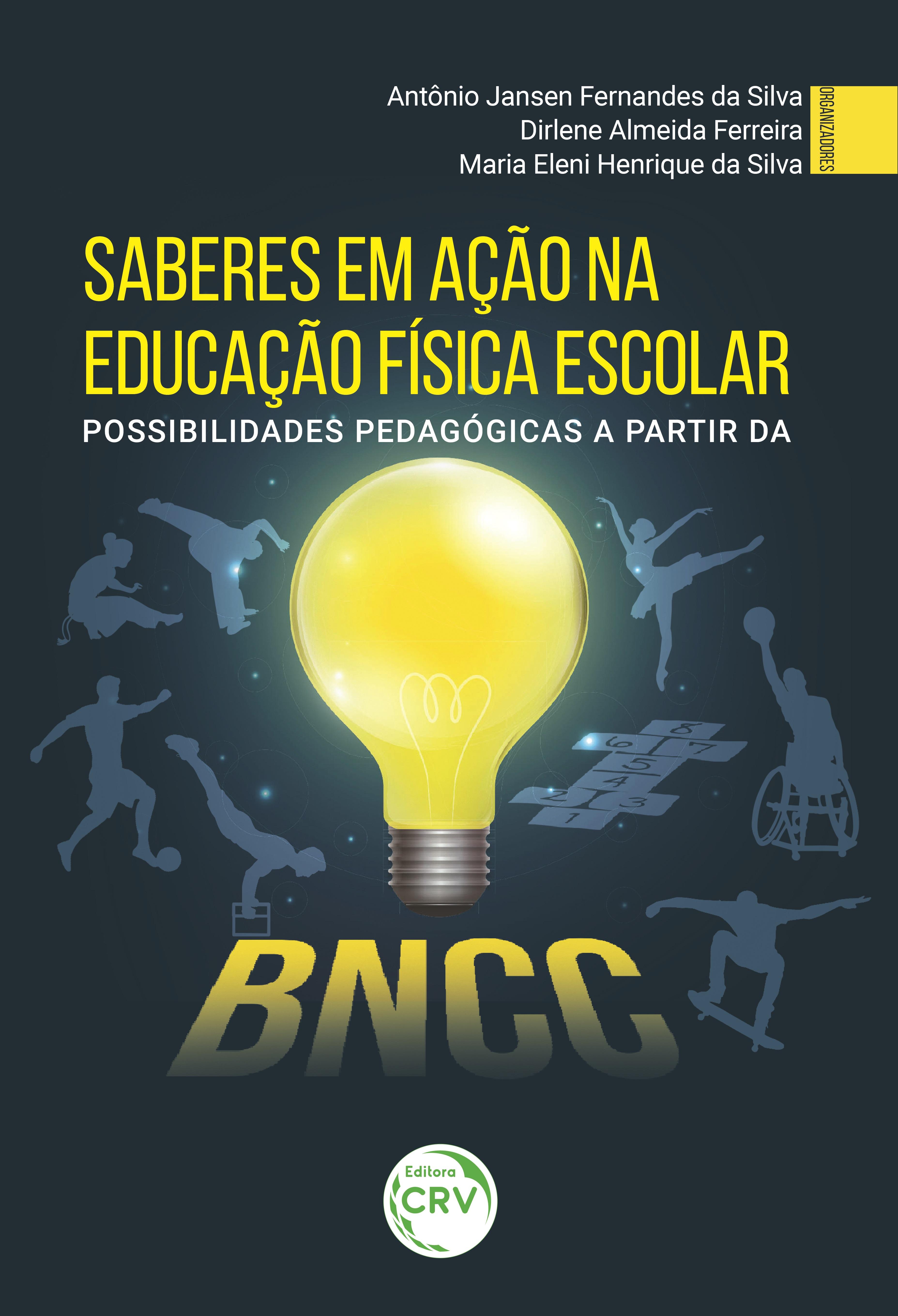 Capa do livro: SABERES EM AÇÃO NA EDUCAÇÃO FÍSICA ESCOLAR: <br>possibilidades pedagógicas a partir da BNCC