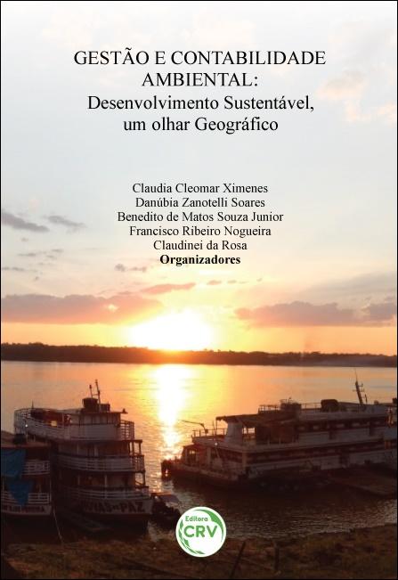 Capa do livro: GESTÃO E CONTABILIDADE AMBIENTAL: <BR>desenvolvimento sustentável, um olhar geográfico