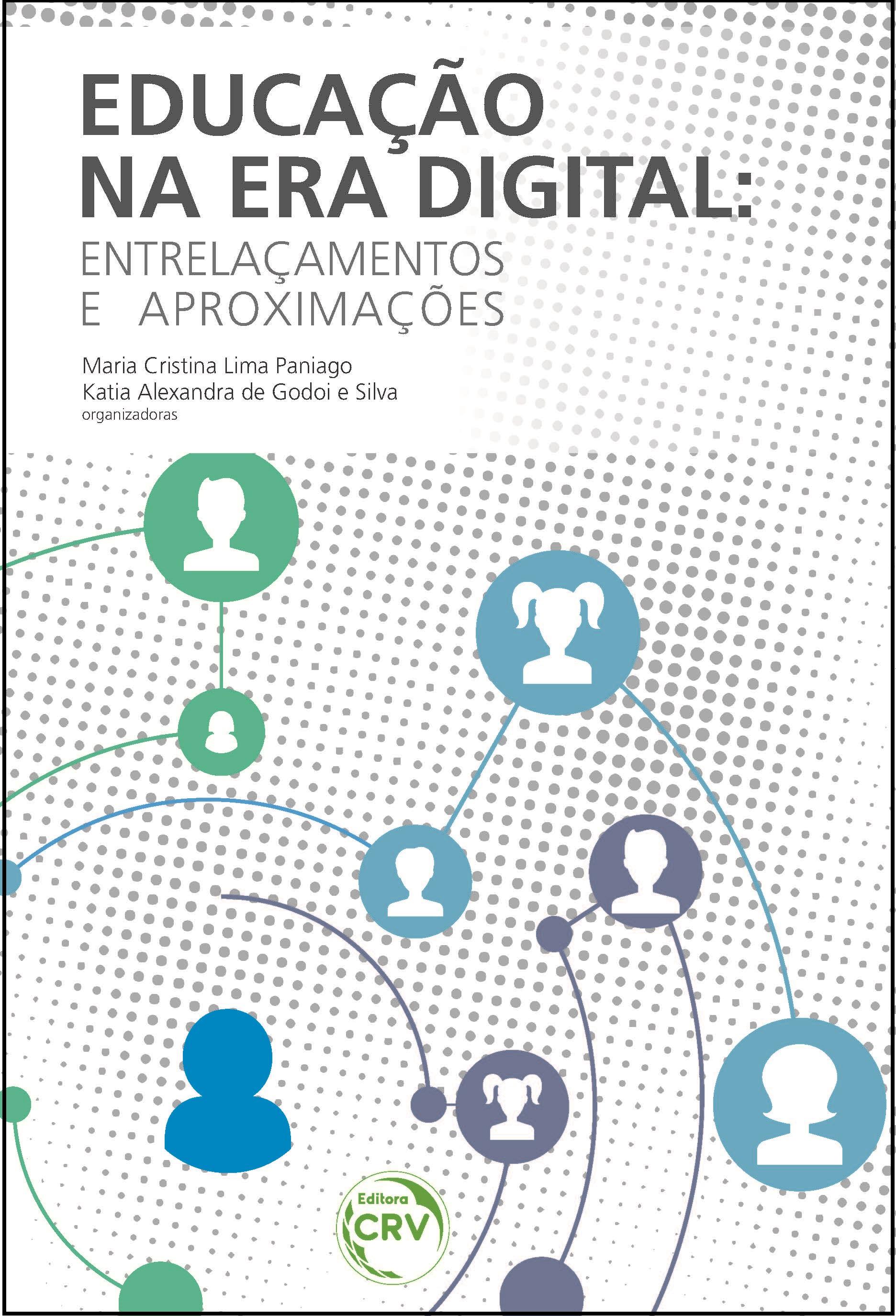Capa do livro: EDUCAÇÃO NA ERA DIGITAL:<br>entrelaçamentos e aproximações