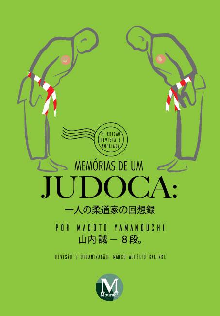 Capa do livro: MEMÓRIAS DE UM JUDOCA: por Macoto Yamanouchi <br> 一人の柔道家の回想録 <br>3ª edição Revista e Ampliada