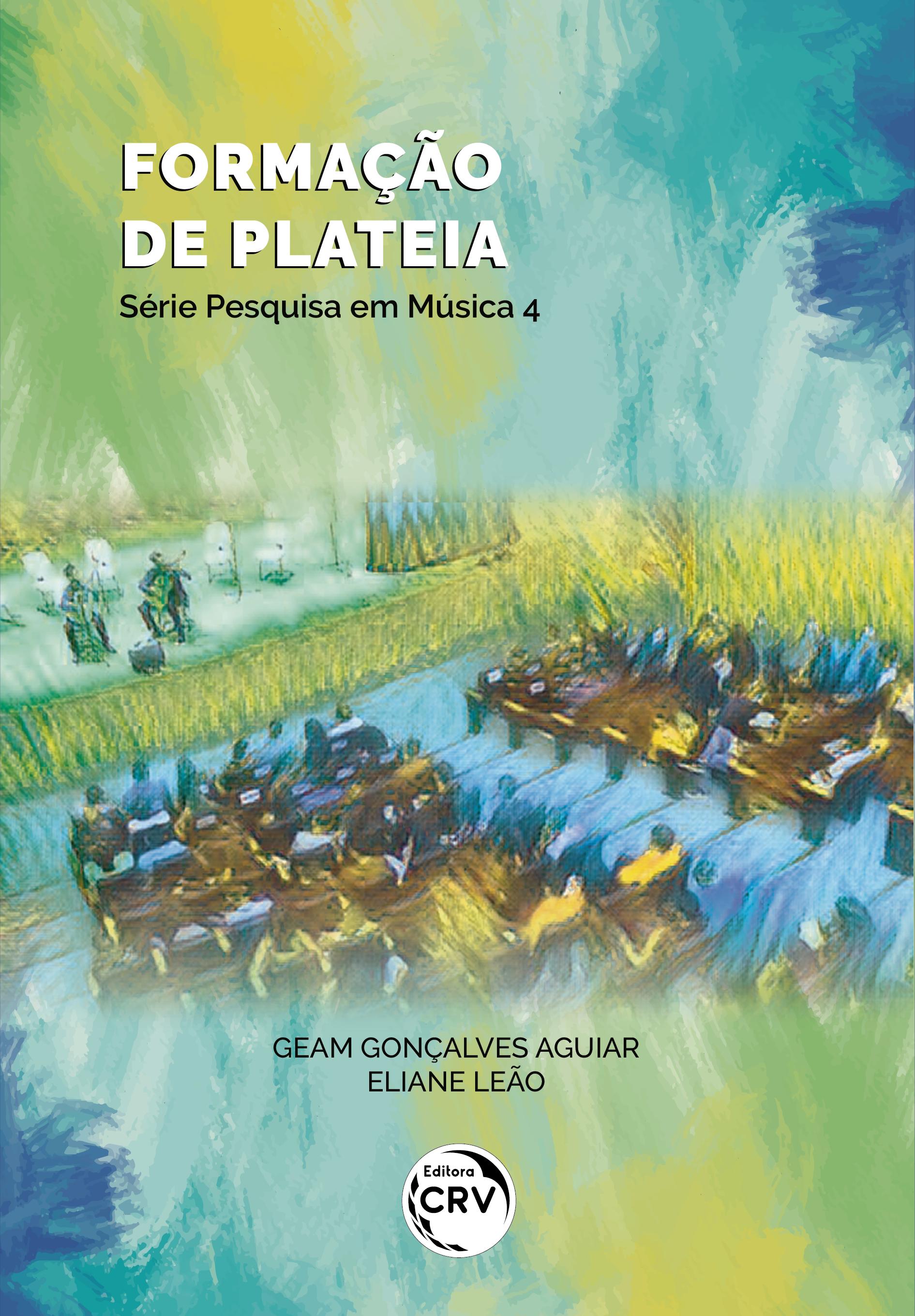 Capa do livro: FORMAÇÃO DE PLATEIA <br> Série Pesquisa em Música – Volume 4