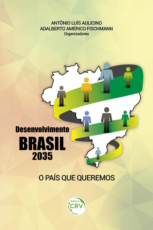 Capa do livro: DESENVOLVIMENTO BRASIL 2035: <br> o país que queremos