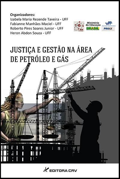 Capa do livro: JUSTIÇA E GESTÃO NA ÁREA DE PETRÓLEO E GÁS