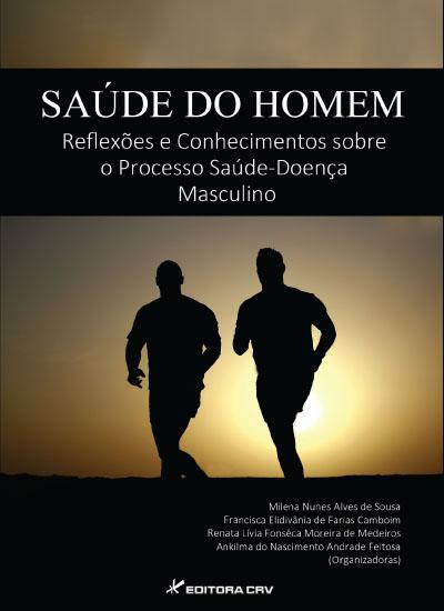 Capa do livro: SAÚDE DO HOMEM:<br>reflexões e conhecimentos sobre o processo saúde-doença masculino