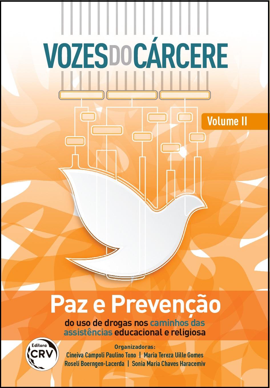 Capa do livro: VOZES DO CÁRCERE:<br>paz e prevenção do uso de drogas nos caminhos das assistências educacional e religiosa<br>Volume II
