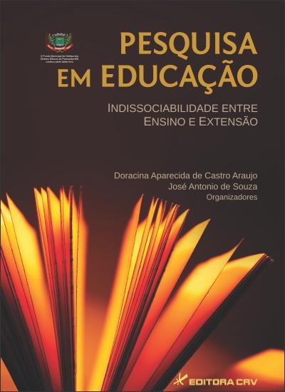 Capa do livro: PESQUISA EM EDUCAÇÃO:<br>indissociabilidade entre ensino e extensão