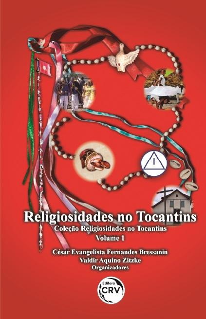 Capa do livro: RELIGIOSIDADES NO TOCANTINS <BR>Coleção Religiosidades no Tocantins – Volume 1