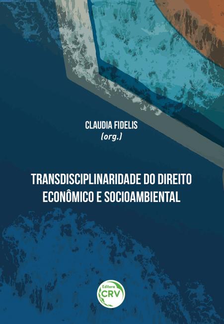Capa do livro: TRANSDISCIPLINARIDADE DO DIREITO ECONÔMICO E SOCIOAMBIENTAL