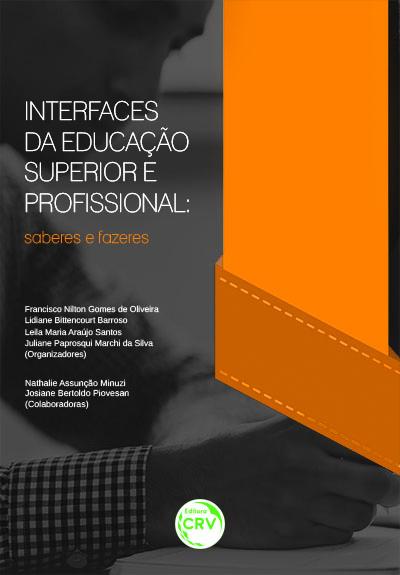 Capa do livro: INTERFACES DA EDUCAÇÃO SUPERIOR E PROFISSIONAL:<br>saberes e fazeres