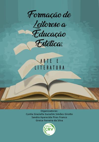 Capa do livro: FORMAÇÃO DE LEITORES E A EDUCAÇÃO ESTÉTICA: <br>arte e literatura
