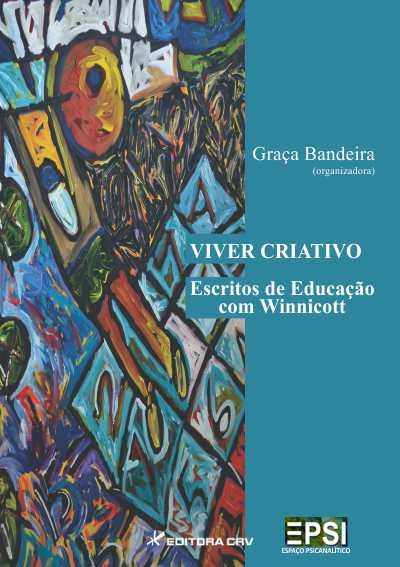 Capa do livro: VIVER CRIATIVO<br>escritos de educação com Winnicot