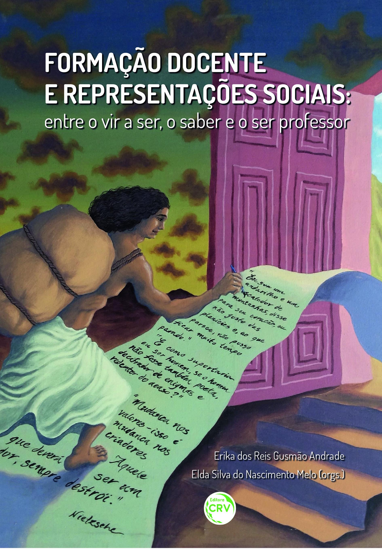 Capa do livro: FORMAÇÃO DOCENTE E REPRESENTAÇÕES SOCIAIS:<br>entre o vir a ser, o saber e o ser professor