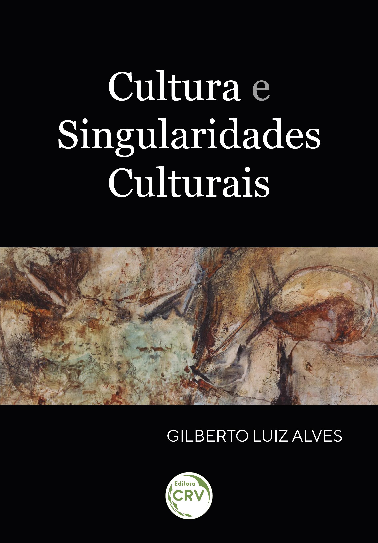 Capa do livro: CULTURA E SINGULARIDADES CULTURAIS