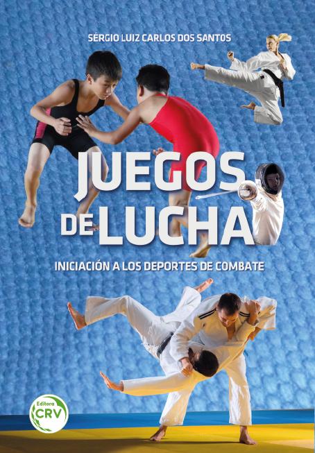 Capa do livro: JUEGOS DE LUCHA: <br> iniciación a los deportes de combate