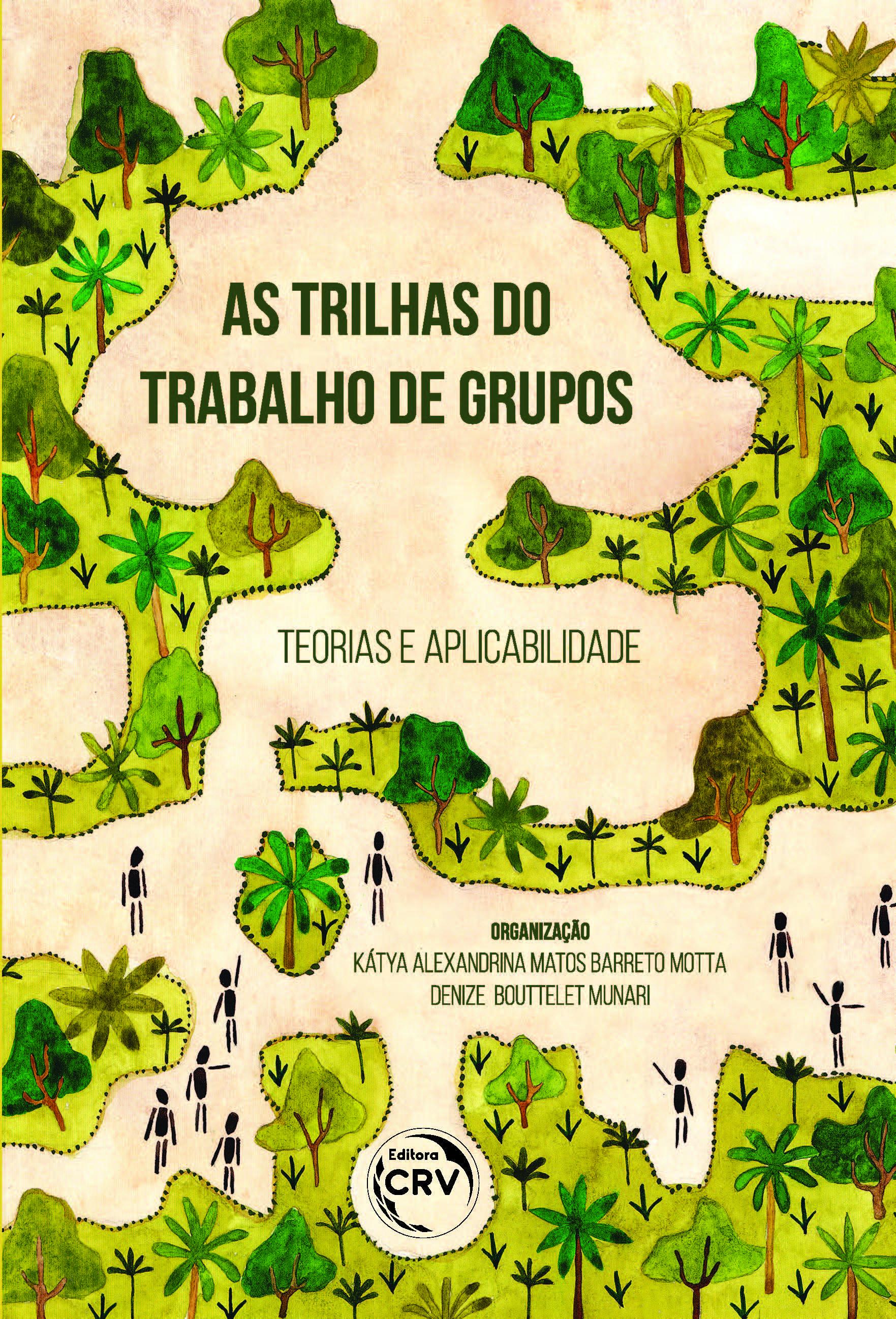 Capa do livro: AS TRILHAS DO TRABALHO DE GRUPOS:<br>teorias e aplicabilidade