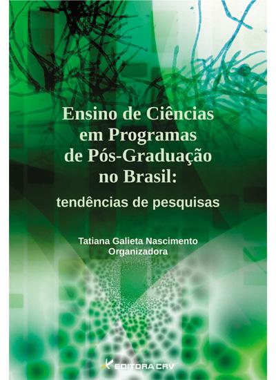 Capa do livro: ENSINO DE CIÊNCIAS EM PROGRAMAS DE PÓS-GRADUAÇÃO NO BRASIL:<br>tendências de pesquisas