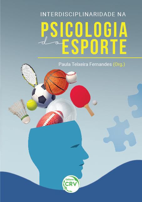 Capa do livro: INTERDISCIPLINARIDADE NA PSICOLOGIA DO ESPORTE