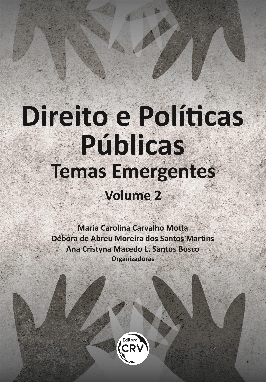 Capa do livro: DIREITO E POLÍTICAS PÚBLICAS:<br> Temas Emergentes<br> Volume 2