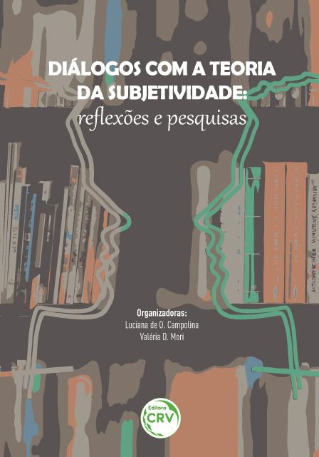 Capa do livro: DIÁLOGOS COM A TEORIA DA SUBJETIVIDADE:<br>reflexões e pesquisas