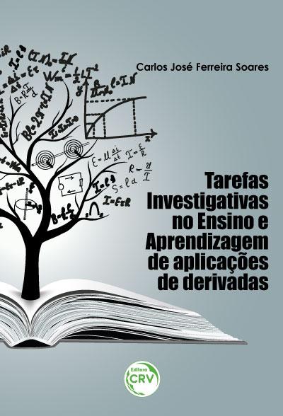 Capa do livro: TAREFAS INVESTIGATIVAS NO ENSINO E APRENDIZAGEM DE APLICAÇÕES DE DERIVADAS