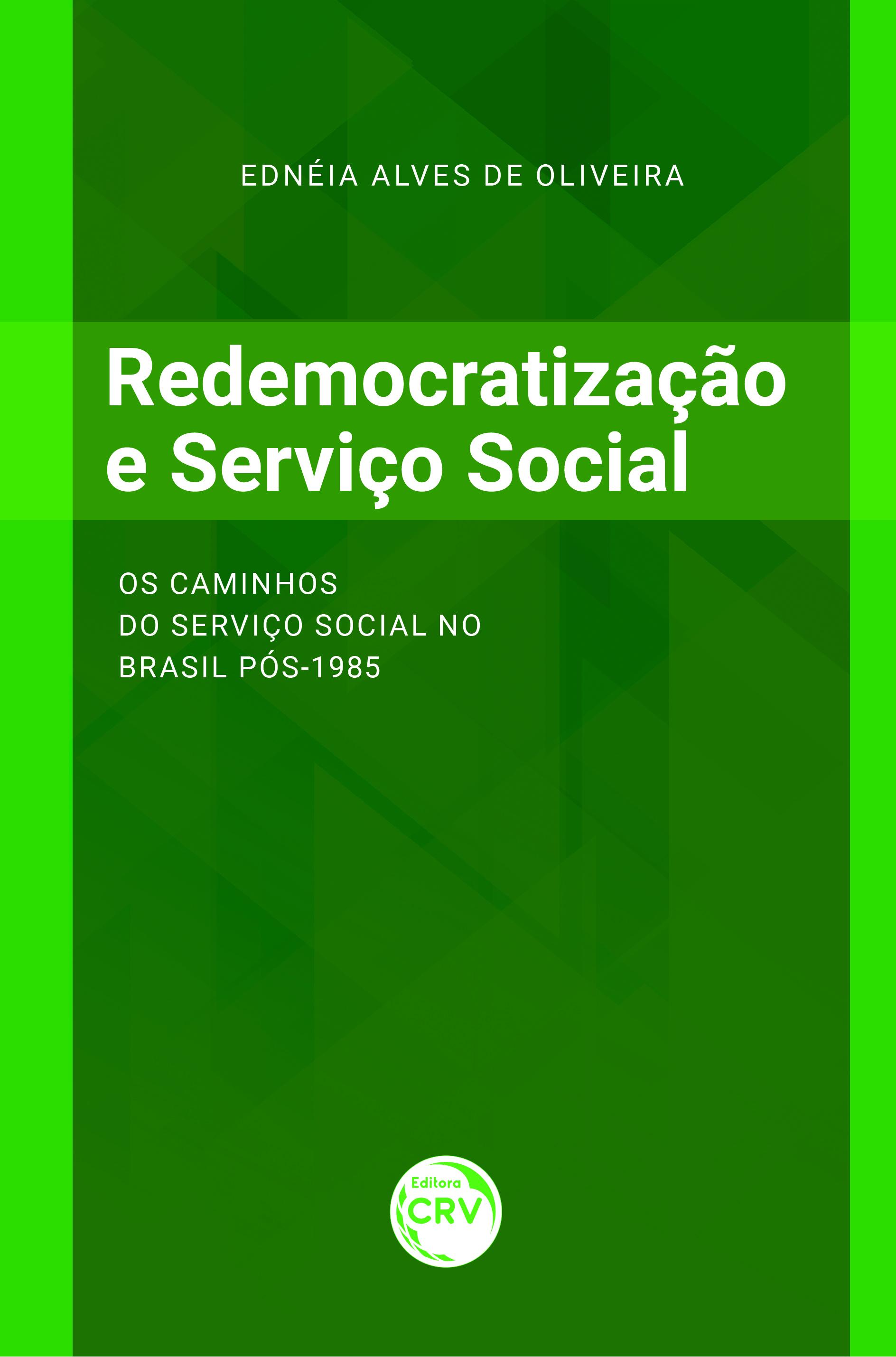 Capa do livro: REDEMOCRATIZAÇÃO E SERVIÇO SOCIAL: <br> Os caminhos do Serviço Social no Brasil pós-1985