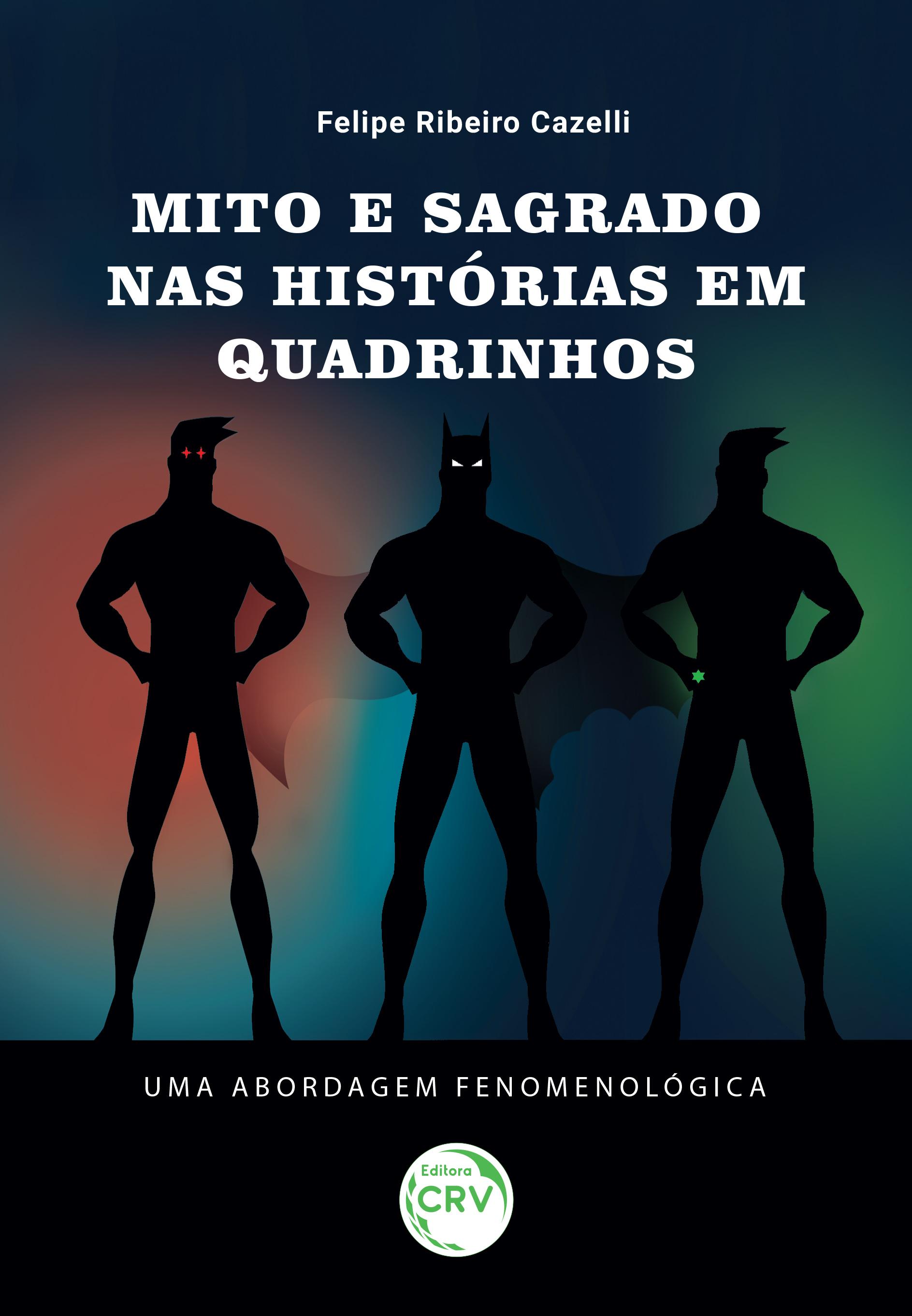 Capa do livro: MITO E SAGRADO NAS HISTÓRIAS EM QUADRINHOS:<br> Uma abordagem fenomenológica